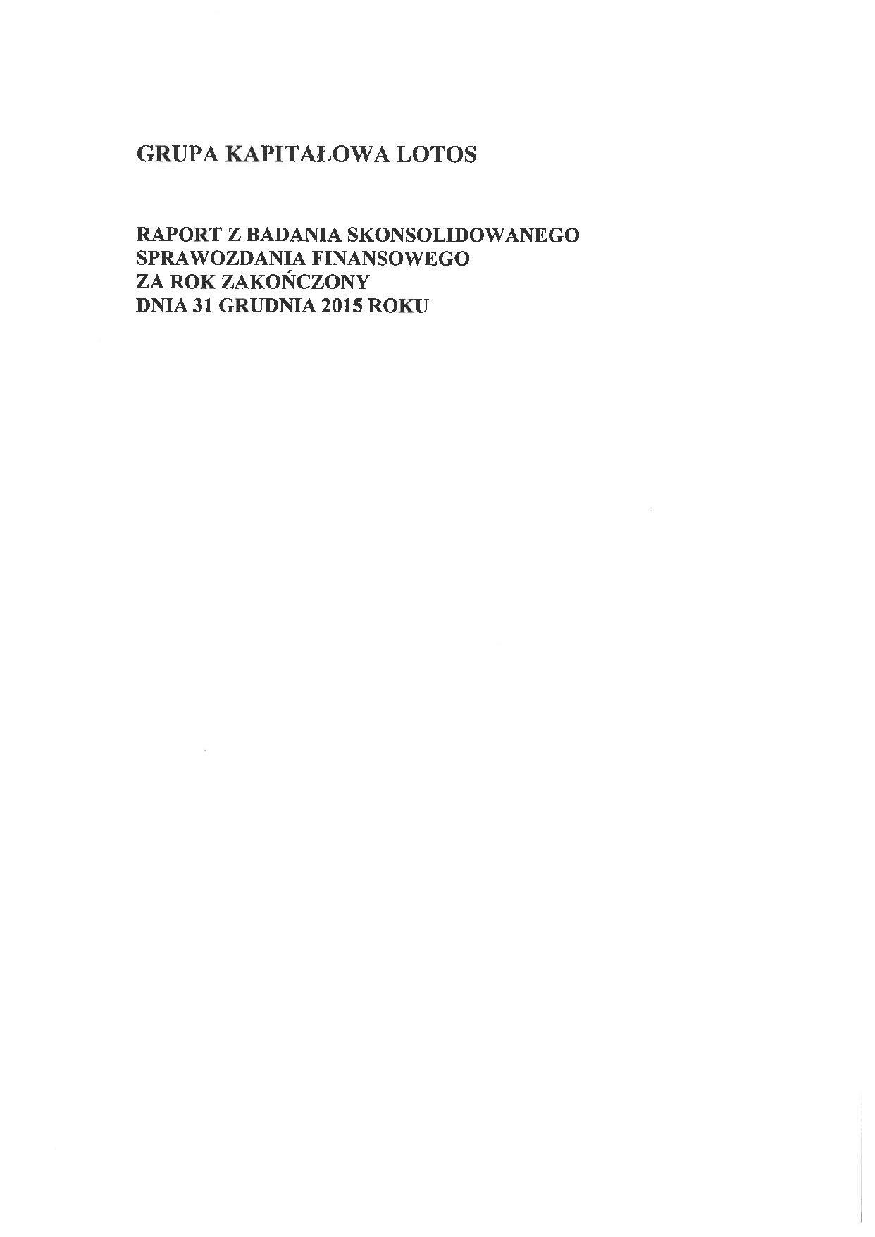 Grupa Kapitalowa LOTOS 2015 - Raport audytora z badania Skonsolidowanego Sprawozdania Finansowego strona 1